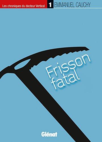 Les chroniques du docteur Vertical - 1: Frisson fatal