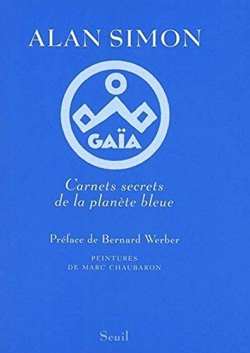 Gaïa : Carnets secrets de la planète bleue