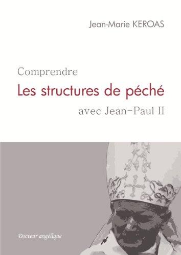Comprendre les structures de péché, avec Jean-Paul II