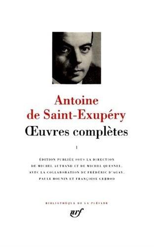 Saint-Exupéry : Oeuvres complètes, tome 1