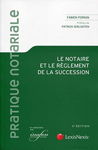Le notaire et le règlement de la succession