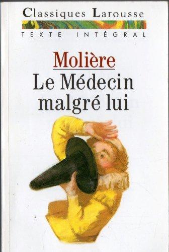 LE MEDECIN MALGRE LUI (TEXTE INTEGRAL), GROUPEMENT DE TEXTES: LA COMMEDIA DELL'ARTE, UN GENRE: LA COMEDIE-FARCE