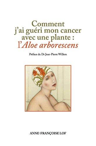 COMMENT J'AI GUERI MON CANCER AVEC UNE PLANTE L'ALOE ARBORESCENS