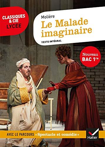 Le Malade imaginaire (Bac 2022): suivi du parcours « Spectacle et comédie »