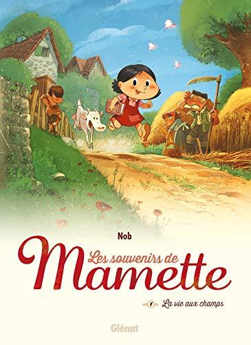 Les Souvenirs de Mamette - Tome 01 NE: La Vie aux champs