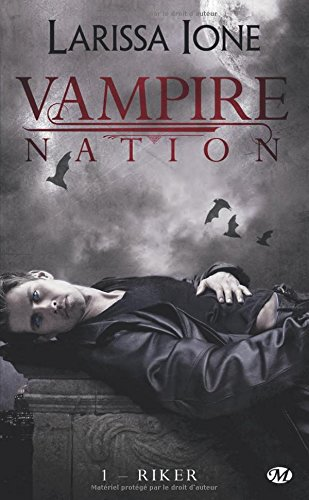 Vampire Nation, Tome 1: Riker