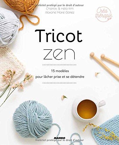 Tricot zen : 15 modèles pour lâcher prise et se détendre