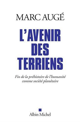 Livre occasion L'Avenir des terriens: Fin de la préhistoire de l'humanité comme société planétaire