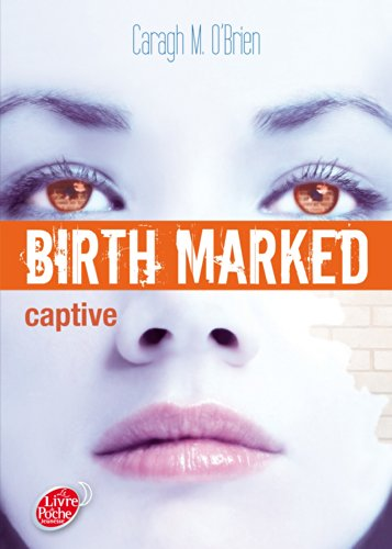 Birth Marked - Tome 3 - Captive