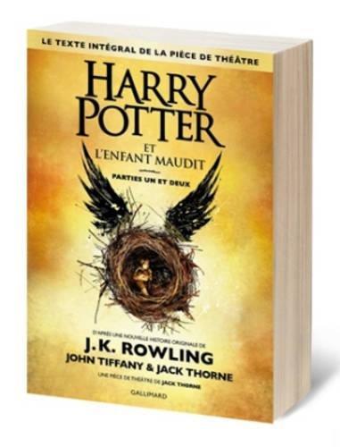 Harry Potter et l'Enfant Maudit Parties un et deux (Le texte intégral de la pièce de théâtre)