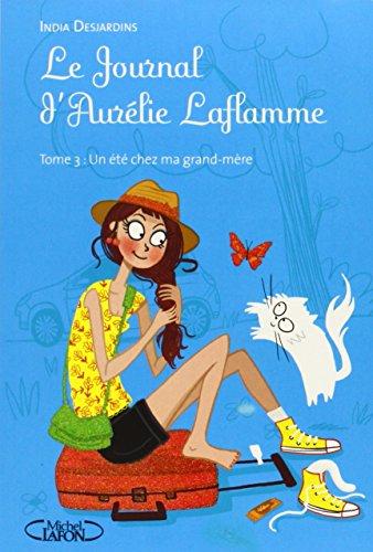 Le journal d'Aurélie Laflamme T03 Un été chez ma grand-mère