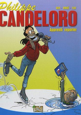 Philippe Candeloro, Tome 1 : Apprenti reporter