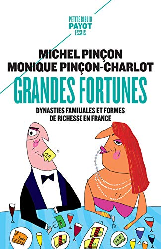 Grandes fortunes_1_ere_ed: Dynasties familiales et formes de richesse en france