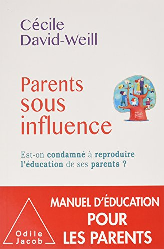 Parents sous influence: Est-on condamné à reproduire l'éducation de ses parents
