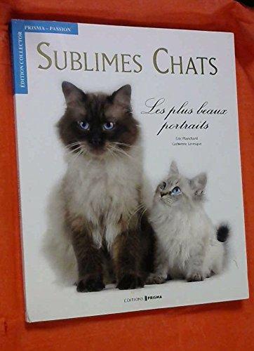 Sublimes Chats : Les plus beaux portraits de Levesque. Catherine (2011) Relié