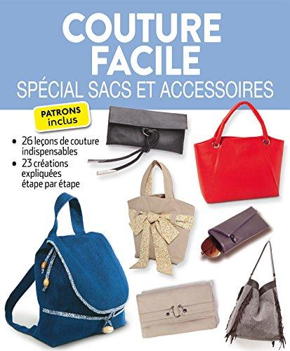 Couture facile : Spécial sacs et accessoires
