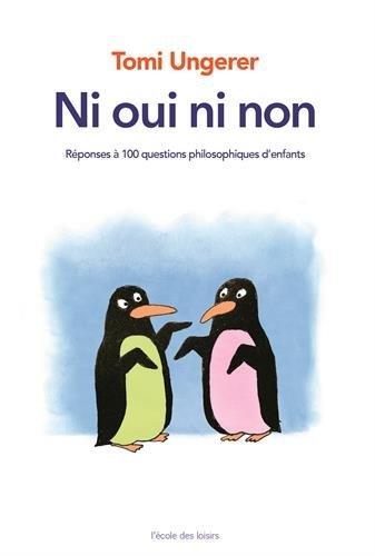 Ni oui ni non : Réponses à 100 questions philosophiques d'enfants