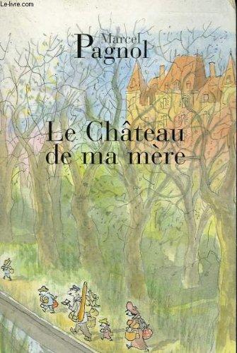 Souvenirs d'enfance. tome 2 : le chateau de ma mere.