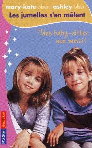 Les jumelles s'en mêlent, tome 1 : Une baby-sitter, non merci