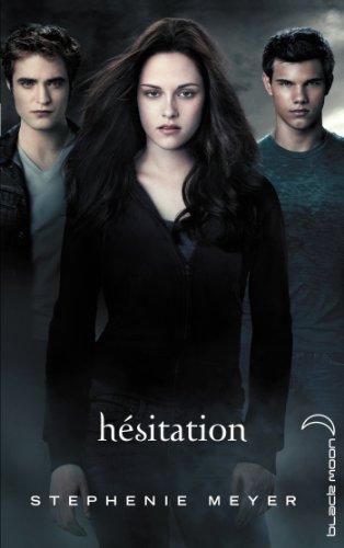 Saga Twilight - Tome 3 - Hésitation (avec affiche en couverture)