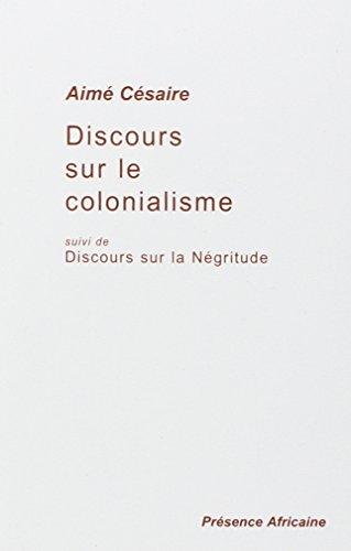 Discours sur le colonialisme, suivi de: Discours sur la Négritude