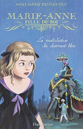 Livre occasion Marie-Anne, fille du roi, Tome 5 : La malédiction du diamant bleu