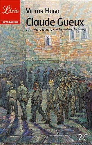 Claude Gueux : Et autres textes sur la peine de mort
