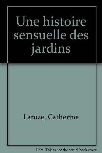 Une histoire sensuelle des jardins