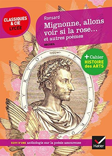 Mignonne allons voir si la rose et autres poèmes: suivi d'une anthologie sur la poésie amoureuse
