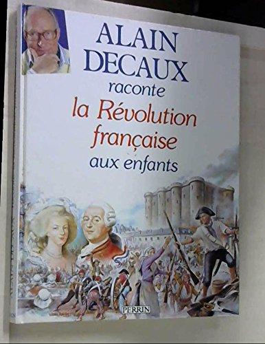 Alain Decaux raconte la Révolution française aux enfants