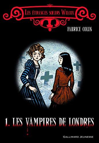 Les étranges s?urs Wilcox, I:Les vampires de Londres