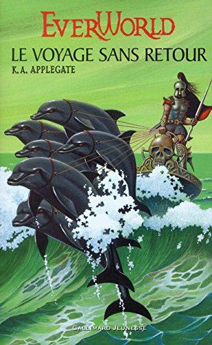Ever World, tome 3 : Le Voyage sans retour