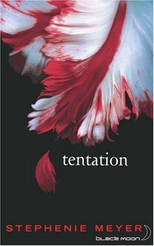 Saga Fascination - Twilight, Tome 2 : Tentation