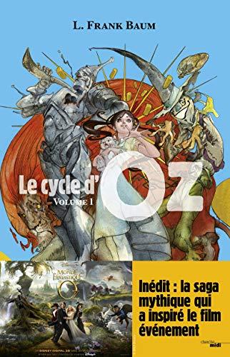 Le cycle d'oz, Volume 1 : Le magicien d'Oz, Le merveilleux pays d'Oz