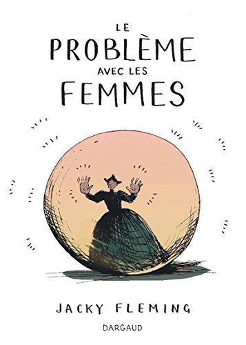 Problème avec les femmes (Le) - tome 0 - Problème avec les femmes (Le)