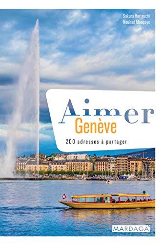 Aimer Genève : 200 adresses à partager