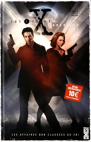 The X-Files Archives - Tome 01 : Les affaires non classées du FBI