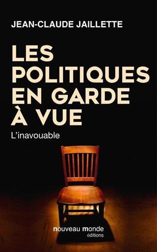 Livre occasion Les politiques en garde à vue : L'inavouable