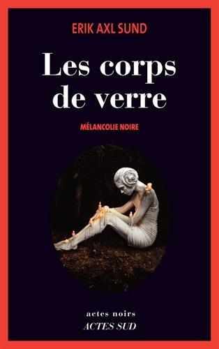 Livre occasion Les corps de verre : Mélancolie noire
