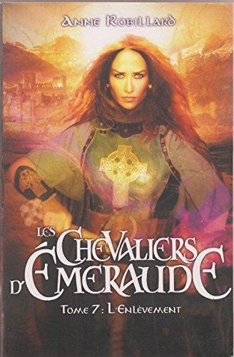 Livre occasion Les Chevaliers d'Emeraude - Tome 7 L'enlèvement