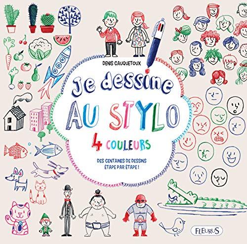 Je dessine au stylo 4 couleurs : Des centaines de dessins étape par étape !