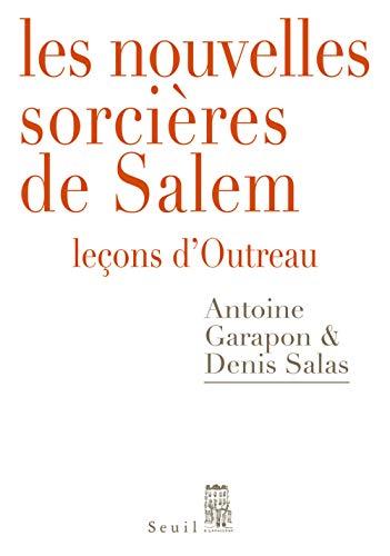 Les Nouvelles Sorcières de Salem. Leçons d'Outreau