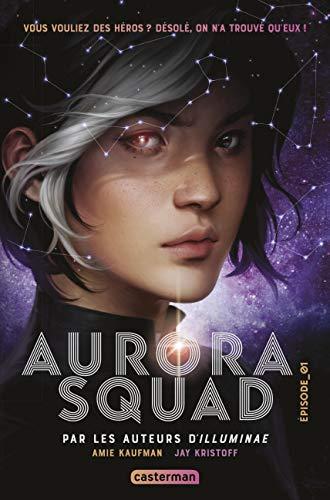 Aurora Squad, Tome 1 :