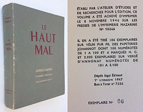 LE HAUT MAL de GEORGES SIMENON - CALMANN-LEVY, 1946 (EO) Un des 104 exemplaires sur vélin pur fil Johannot (tirage de tête, avant 2000 vergé)