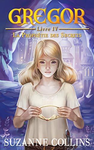 Livre occasion Gregor - Tome 4 - La Prophétie des Secrets