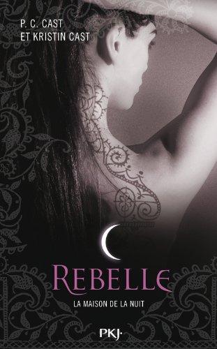 4. La Maison de la Nuit : Rebelle