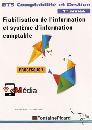Fiabilisation de l'information et système d'information comptable Processus 7 BTS Comptabilité et Gestion 1re année