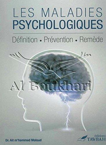 LES MALADIES PSYCHOLOGIQUES : DÉFINITION, PRÉVENTION, REMÈDE