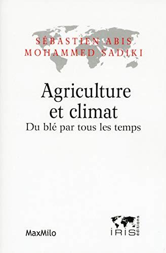 Agriculture et climat - Du blé par tous les temps
