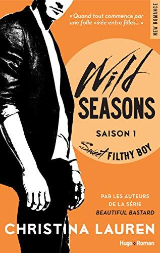 Wild Seasons Saison 1 Sweet filthy boy